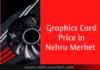 Graphics Card Price in Nehru Merket 2021