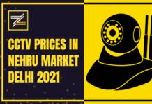 CCTV Prices in nehru Market , Delhi 2021